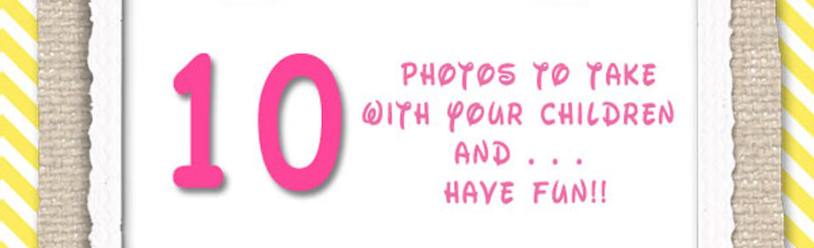 Photo Ideas to Try with yourKids!!